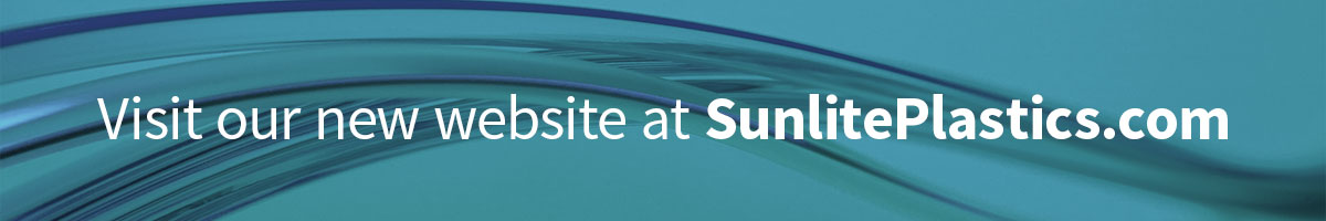 Visit our new website at SunlitePlastics.com