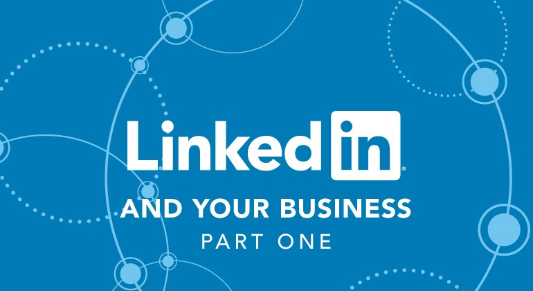 LinkedIn and your business